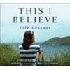 This I Believe® Life Lessons CD Thumbnail