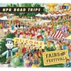 NPR® Road Trips: Fairs and Festivals CD Thumbnail